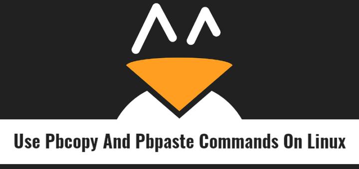 如何在 Linux 上使用 pbcopy 和 pbpaste 命令